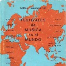 Libros de segunda mano: FERNANDEZ-CID, ANTONIO: FESTIVALES DE MUSICA EN EL MUNDO. PRÓLOGO DE ANTONIO VALENCIA. Lote 72111551