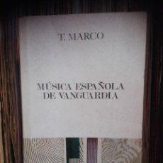 Libros de segunda mano: MÚSICA ESPAÑOLA DE VANGUARDIA -TOMAS MARCO 1970 ED GUADARRAMA. Lote 72276167