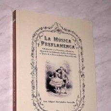 Libros de segunda mano: LA MÚSICA PREFLAMENCA. JOSÉ MIGUEL HERNÁNDEZ JARAMILLO. JUNTA DE ANDALUCIA, 2002. CONTIENE CD. +++++. Lote 72324703