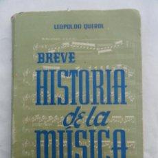 Libros de segunda mano: LIBRO BREVE HISTORIA DE LA MUSICA. AÑO 1955.. Lote 72701955