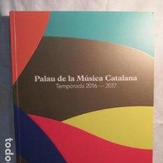 Libros de segunda mano: EL PALAU DE LA MÚSICA CATALANA - 2016 - 2017. Lote 73501795