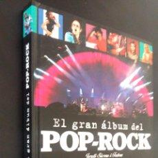 Libros de segunda mano: EL GRAN ALBUM DEL POP-ROCK / JORDI SIERRA I FABRA / COMPLETO. Lote 73779763