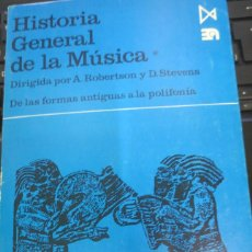Libros de segunda mano: HISTORIA GENERAL DE LA MÚSICA TOMO 1 DE LAS FORMAS ANTIGUAS A LA POLIFONIA EDIT ISTMO AÑO 1983. Lote 74017775