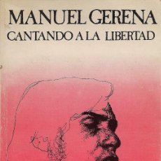 Libros de segunda mano: MANUEL GERENA : CANTANDO A LA LIBERTAD. DIBUJOS DE JUAN MIGUEL Y GRABADOS DE CUADRADO. DEDICADO. Lote 74738123