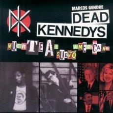 Libros de segunda mano: DEAD KENNEDYS - MUERTE AL SUEÑO AMERICANO -LIBRO PUNK HARDCORE . Lote 120002062
