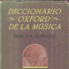 Libros de segunda mano: DICCIONARIO OXFORD DE LA MÚSICA. PERCY A. SCHOLES. EDHASA. TOMO I. BARCELONA. 1984. Lote 75676775