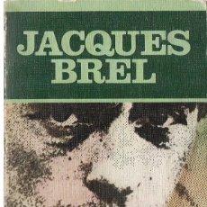 Libros de segunda mano: JEAN CLOUZET : JACQUES BREL. (TRADUCCIÓN DE FERMÍN CABAL. EDS. JÚCAR, COL. LOS JUGLARES, 1981). Lote 76537771