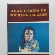 Libros de segunda mano: AUGE Y CAIDA DE MICHAEL JACKSON - EDICIONES JUCAR / LOS JUGLARES - 1994. Lote 76560075