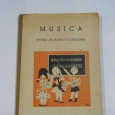 Libros de segunda mano: MUSICA. TEORIA DE SOLFEO Y CANCIONES. ANGELES CANDELA Y JUANA MONTERO TDK115. Lote 38848684