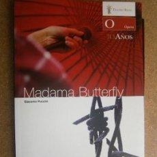 Libros de segunda mano: LIBROS ARTE OPERA - MADAMA BUTTERFLY GIACOMO PUCCINI TRAGEDIA TEATRO REAL TEMPORADA 2006-2007 . Lote 77729381