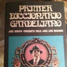 Libros de segunda mano: PRIMER DICCIONARIO GARDELIANO. CARLOS GARDEL. Lote 77826521