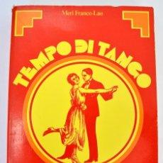 Libros de segunda mano - Meri Franco-Lao. Tempo di Tango. Bompiani. 1975. Historia y personajes del Tango. Argentina. - 78155493