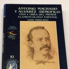 Libros de segunda mano: AÑO 1991- VIDA DE ANTONIO MACHADO ÁLVAREZ DEMÓFILO POR PINEDA NOVO FLAMENCO. Lote 293968763