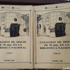 Libros de segunda mano: CATÁLOGO DE DISCOS DE 78RPM 2 TOMOS 1988 BIBLIOTECA NACIONAL. Lote 78316134