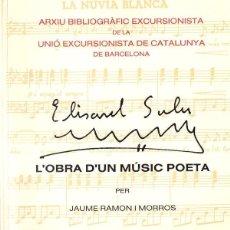 Libros de segunda mano: ELISARD SALA : L'OBRA DÚN MÚSIC POETA, PER JAUME RAMON I MORROS - CATALÁN. CON PARTITURAS. Lote 78421613