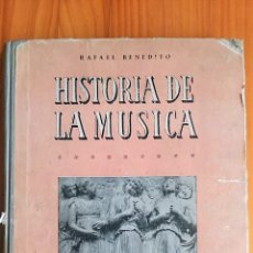 Libros de segunda mano: HISTORIA DE LA MUSICA, RAFAEL BENEDITO. FALANGE. 1946. Lote 78610305