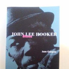 Libros de segunda mano - JOHN LEE HOOKER BLUES ( 1995 JUAN CAMPOS EDITORIAL LA MASCARA ) 240 PAGINAS EXCELENTE ESTADO - 79674737