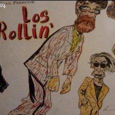 Libros de segunda mano: LOS ROLLIN' (LIBRO CON HISTORIA Y DIBUJOS DE LOS ROLLING STONES), POR RAÚL PERRONE - 1994/ ARGENTINA. Lote 81048184