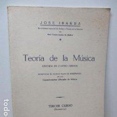 Libros de segunda mano: TEORÍA DE LA MÚSICA DIVIDIDA EN CUATRO CURSOS. TERCER CURSO (ELEMENTAL) - JOSÉ IBARRA, 1957 . Lote 81234340