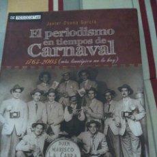 Libros de segunda mano: CARNAVAL DE CADIZ EL PERIODISMO EN TIEMPO DE CARNAVAL .1763-2005 JAVIER OSUNA QUORUM EDITORES 740 PG. Lote 82184600