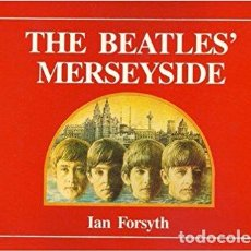 Libros de segunda mano: THE BEATLES MERSEYSIDE, IAN FORSYTH. Lote 82677664