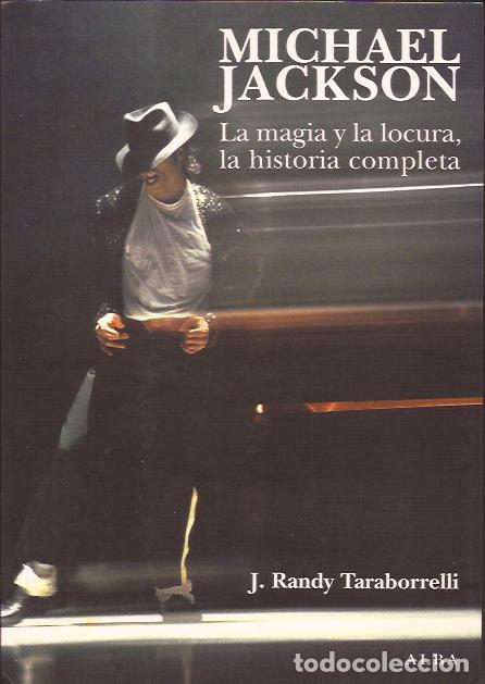 LIBRO- MICHAEL JACKSON LA MAGIA Y LA LOCURA, LA HISTORIA COMPLETA RANDY TARABORRELLI EDIT. ALBA 2009 (Libros de Segunda Mano - Bellas artes, ocio y coleccionismo - Música)