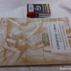 Libros de segunda mano: CONJUNTO CORAL (TÉCNICA Y PRÁCTICA) PARA LOS DOS CURSOS DE QUE CONSTA LA ASIGNATURA - JOAQUÍN BROTO-. Lote 82990668
