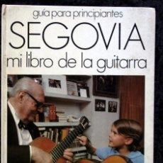 Libros de segunda mano: SEGOVIA - MI LIBRO DE LA GUITARRA - ANDRES SEGOVIA - ILUSTRADO FOTOGRAFIAS. Lote 83149040