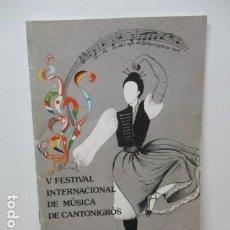 Libros de segunda mano: V FESTIVAL INTERNACIONAL DE MÚSICA DE CANTONIGRÓS - CATALUNYA - JULIOL 1987 (EN CATALAN). Lote 83714816
