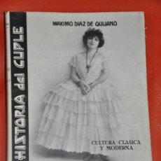 Libros de segunda mano: HISTORIA DEL CUPLE , MAXIMO DIAZ DE QUIJANO , TONADILLERAS Y CUPLETISTAS , MADRID 1960. Lote 84043732