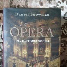 Libros de segunda mano: LA ÓPERA, UNA HISTORIA SOCIAL. DE DANIEL SNOWMAN. OJO DEL TIEMPO, SIRUELA, 2012. COMO NUEVA.. Lote 84367056