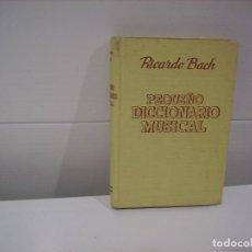 Libros de segunda mano: PEQUEÑO DICCIONARIO MUSICAL. Lote 84497540