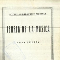 Libros de segunda mano: TEORÍA DE LA MÚSICA. SOCIEDAD DIDÁCTICO-MUSICAL. MADRID. 1958. Lote 85607344
