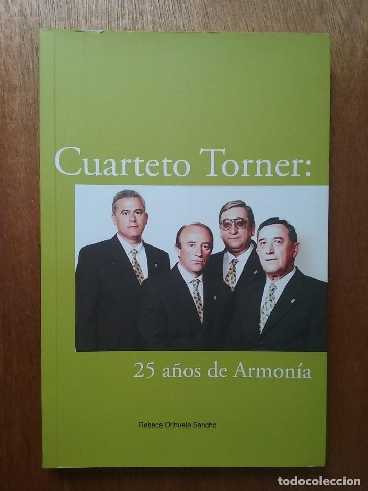 CUARTETO TORNER, 25 AÑOS DE ARMONIA, REBECA ORIHUELA SANCHO, CANCION ASTURIANA, ASTURIAS (Libros de Segunda Mano - Bellas artes, ocio y coleccionismo - Música)