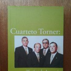 Libros de segunda mano: CUARTETO TORNER, 25 AÑOS DE ARMONIA, REBECA ORIHUELA SANCHO, CANCION ASTURIANA, ASTURIAS. Lote 85869320