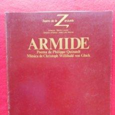 Libros de segunda mano: LIBRETO ARMIDE TEATRO DE LA ZARZUELA 1985 800 GRS 28 CMS. Lote 86261660