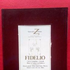 Libros de segunda mano: LIBRETO FIDELIO TEATRO DE LA ZARZUELA 1984 800 GRS 28 CMS. Lote 86261996