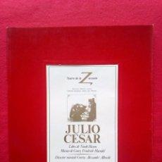 Libros de segunda mano: LIBRETO JULIO CESAR TEATRO DE LA ZARZUELA 1984 800 GRS 28 CMS. Lote 86263736