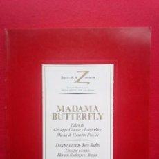Libros de segunda mano: LIBRETO MADAMA BUTTERFLY TEATRO DE LA ZARZUELA 1984 800 GRS 28 CMS. Lote 86265872