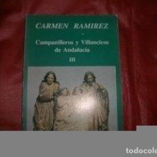 Libros de segunda mano: CAMPANILLEROS Y VILLANCICOS DE ANDALUCÍA TOMO III - CARMEN RAMÍREZ. Lote 86474488