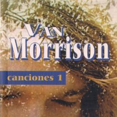 Libros de segunda mano: VAN MORRISON : CANCIONES 1. EDICIÓN BILINGÜE. (TRADUCCIÓN DE PAULA SERRALLER. ED. FUNDAMENTOS, 2002). Lote 86711384