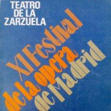 Libros de segunda mano: XI FESTIVAL DE LA OPERA DE MADRID. TEATRO ZARZUELA. LIBRO.. Lote 87643216