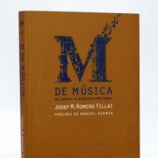 Libros de segunda mano: M DE MÚSICA. DEL OÍDO A LA ALQUIMIA EMOCIONAL (JOSEP M ROMERO FILLAT) ALBA, 2011. OFRT ANTES 18E. Lote 206846211