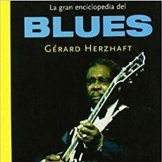 Libros de segunda mano: LA GRAN ENCICLOPEDIA DEL BLUES - GERARD HERZHAFT . Lote 88997588