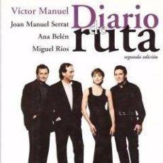 Libros de segunda mano: DIARIO DE RUTA-EL GUSTO ES NUESTRO-VICTOR MANUEL-JOAN MANUEL SERRAT-ANA BELEN-MIGUEL RIOS . Lote 89312244