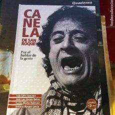 Libros de segunda mano: CANELA DE SAN ROQUE. POR EL HABLAR DE LA GENTE (LIBRO SIN CDS). Lote 96912372