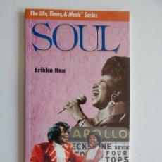 Libros de segunda mano: SOUL. THE LIFE, TIMES & MUSIC SERIES - ERIKKA HAA. Lote 90087188