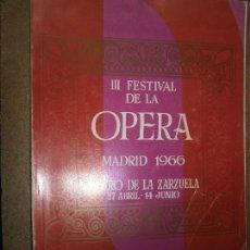 Libros de segunda mano: LIBROS ARTE OPERA - III FESTIVAL DE OPERA MADRID 1966 TEATRO DE LA ZARZUELA FESTIVALES DE ESPAÑA. Lote 90354784