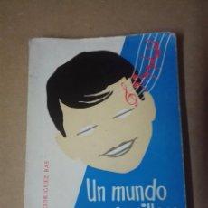 Libros de segunda mano: LIBRO UN MUNDO MARAVILLOSO CON 7 NOTAS. Lote 90726540