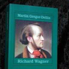 Libros de segunda mano: RICHARD WAGNER - MARTIN GREGOR - DELLIN - ALIANZA MUSICA - 2001 - ISBN: 9788420678979. Lote 90811705